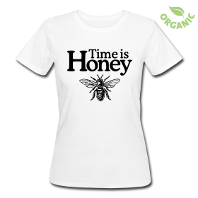 Time is honey t-shirts