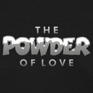 The Powder of Love T-Shirts